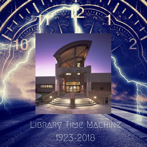 Library Time Machine 1923-2018